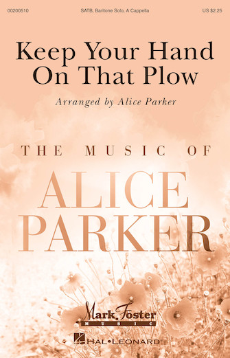 Keep Your Hand on That Plow : SATB divisi : Alice Parker : Sheet Music : 00200510 : 888680650919