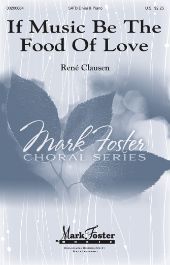 If Music Be the Food of Love : SATB : Rene Clausen : Rene Clausen : Sheet Music : 00200884 : 888680651923