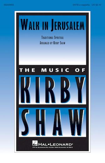 Walk in Jerusalem : SATB : Kirby Shaw : Sheet Music : 00200905 : 888680652302