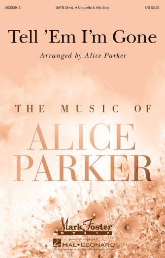 Tell 'Em I'm Gone : SATB : Alice Parker : Sheet Music : 00200948 : 888680652425