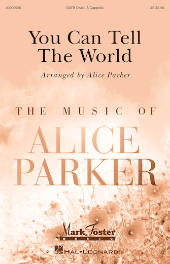 You Can Tell the World : SATB : Alice Parker : Sheet Music : 00200950 : 888680652449