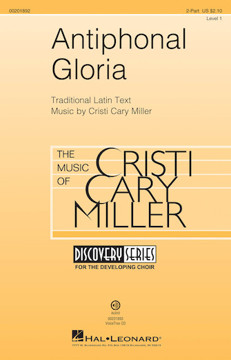 Antiphonal Gloria : 2-Part : Cristi Cary Miller : Cristi Cary Miller : Sheet Music : 00201892 : 888680655549