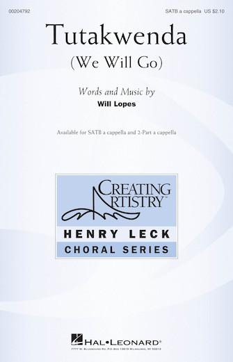 Tutakwenda : SATB : Will Lopes : Will Lopes : Sheet Music : 00204792 : 888680658342