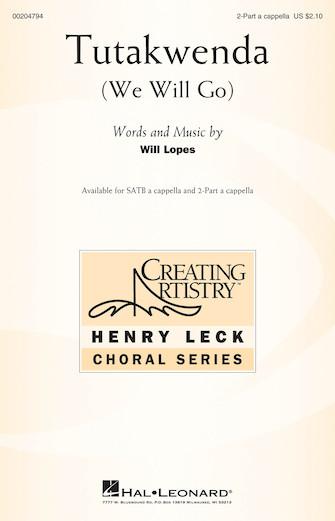Tutakwenda : 2-Part : Will Lopes : Will Lopes : Sheet Music : 00204794 : 888680658359