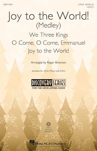 Joy to the World! (Medley) : 2-Part : Roger Emerson : Sheet Music : 00211524 : 888680661434