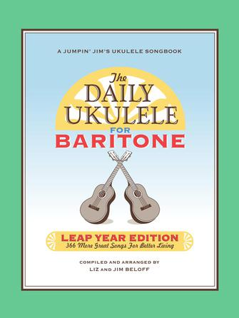 The Daily Ukulele: Leap Year Edition for Baritone Ukulele