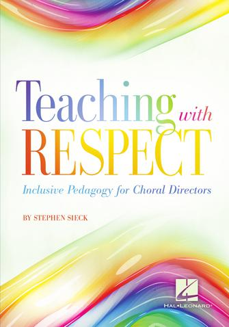 Product Cover for Teaching with Respect: Inclusive Pedagogy for Choral Directors