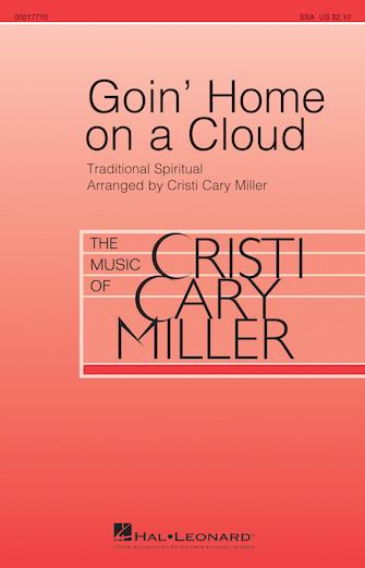 Goin' Home on a Cloud : SSA : Cristi Cary Miller : Sheet Music : 00217710 : 888680667030