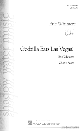 Godzilla Eats Las Vegas! : SATB : Eric Whitacre : Eric Whitacre : Sheet Music : 00217741 : 888680667146