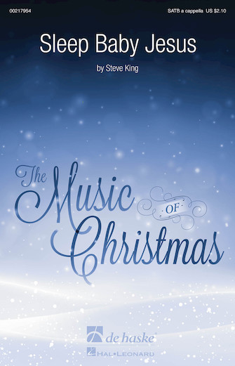 Sleep Baby Jesus : SATB : Steve King : Steve King : Sheet Music : 00217954 : 888680667733