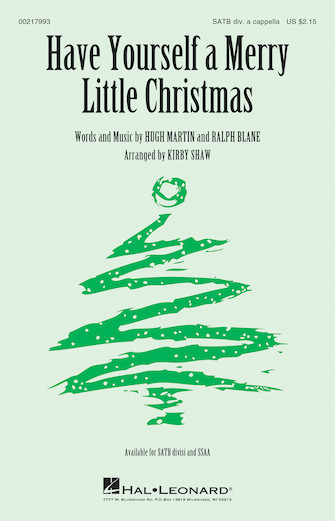 Have Yourself a Merry Little Christmas : SAB Divisi : Kirby Shaw : Ralph Blane : Sheet Music : 00217993 : 888680667917