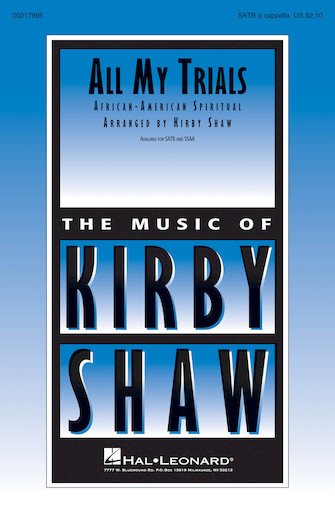 All My Trials : SATB : Kirby Shaw : Sheet Music : 00217995 : 888680667931