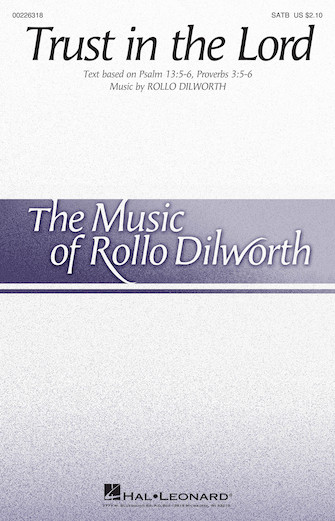 Trust in the Lord : SATB : Rollo Dilworth : Sheet Music : 00226318 : 888680674410