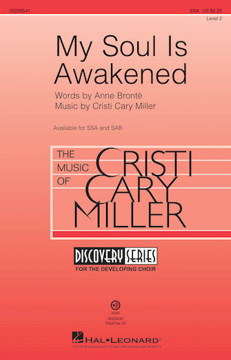 My Soul Is Awakened : SSA : Cristi Cary Miller : Cristi Cary Miller : Sheet Music : 00226541 : 888680674922