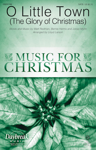 O Little Town (The Glory of Christmas) : SATB : Lloyd Larson : Sheet Music : 00231196 : 888680675714