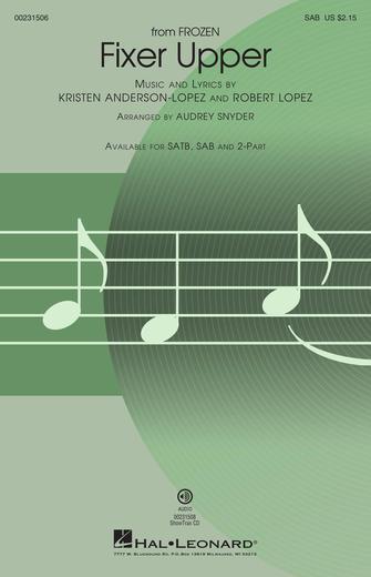 Fixer Upper : SAB : Audrey Snyder : Kristen Anderson-Lopez : Frozen : Sheet Music : 00231506 : 888680675929