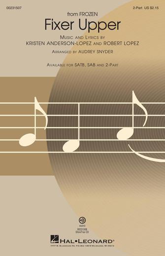 Fixer Upper : 2-Part : Audrey Snyder : Kristen Anderson-Lopez : Frozen : Sheet Music : 00231507 : 888680675936