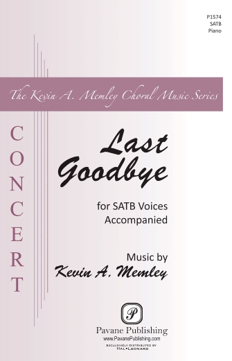 Last Goodbye : SATB : Kevin Memley : Kevin Memley : Sheet Music : 00232818 : 888680679101