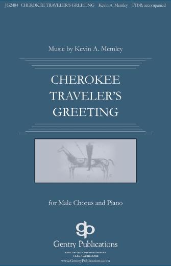 Cherokee Traveler's Greeting : TTBB : Kevin A. Memley : Sheet Music : 00232885 : 888680679330