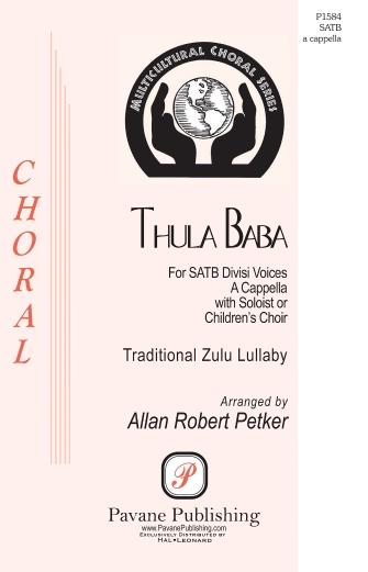 Thula Baba : SATB : Allan Robert Petker : Sheet Music : 00233148 : 888680680459