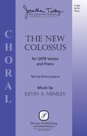The New Colossus : SATB : Kevin Memley : Kevin Memley : Sheet Music : 00233150 : 888680679217