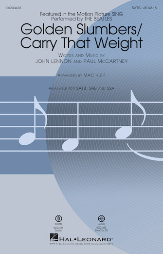 Golden Slumbers/Carry That Weight : SATB : Mac Huff : The Beatles : Sheet Music : 00233435 : 888680681517