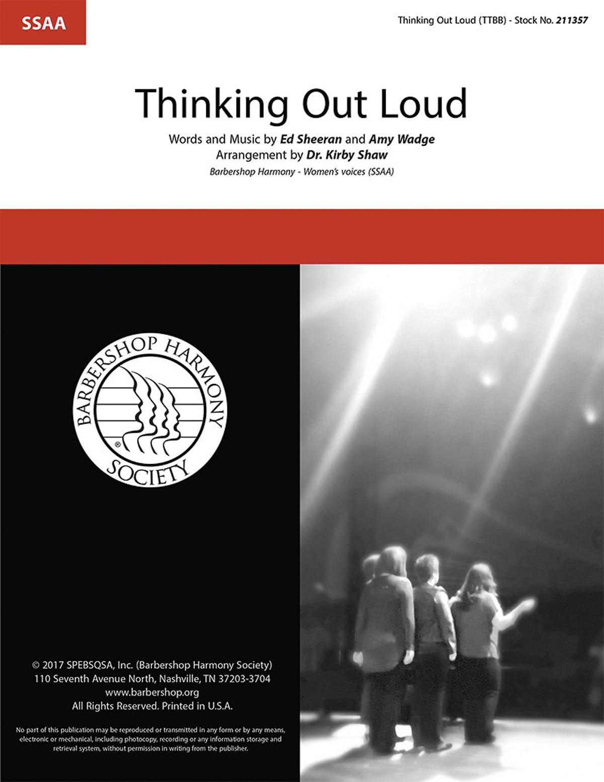 Thinking Out Loud : SSAA : Kirby Shaw : Ed Sheeran : Ed Sheeran : Sheet Music : 00234448 : 812817021389