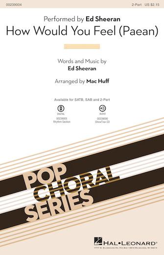 How Would You Feel (paean) : 2-Part : Mac Huff : Ed Sheeran : Ed Sheeran : Sheet Music : 00239004 : 888680700812