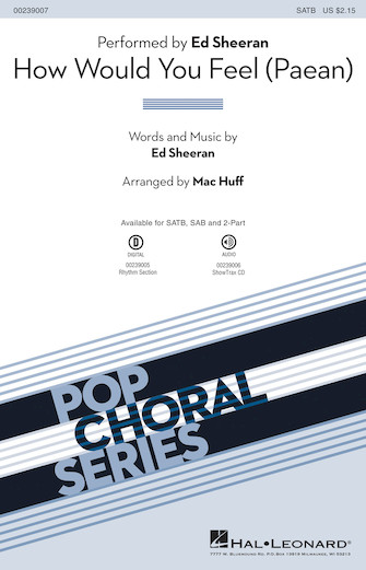 How Would You Feel (paean) : SATB : Mac Huff : Ed Sheeran : Ed Sheeran : Sheet Music : 00239007 : 888680700843