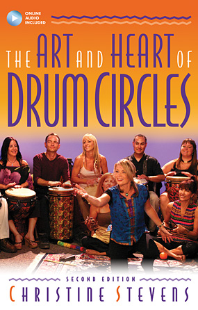 The Art and Heart of Drum Circles – Second Edition