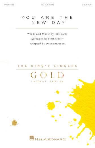 You Are the New Day : SATB : Jacob Narverud : John David : King's Singers : Sheet Music : 00244333 : 888680707927 : 154000287X