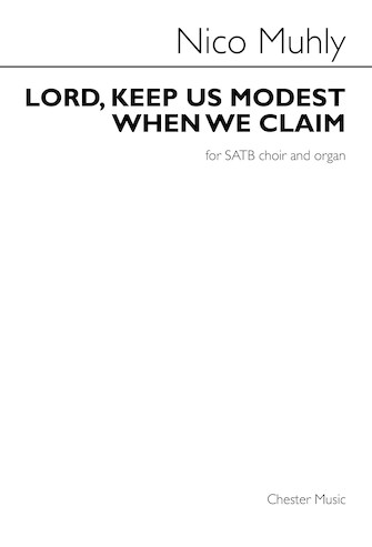 Lord, Keep Us Modest When We Claim : SATB : Nico Muhly : Nico Muhly : Sheet Music : 00244909 : 888680729103