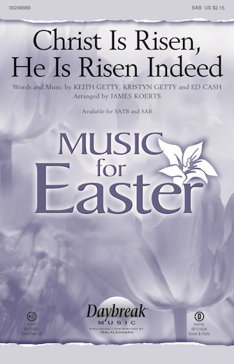 Christ Is Risen, He Is Risen Indeed : SAB : James Koerts : Kristyn Getty : Keith & Kristyn Getty : Sheet Music : 00248989 : 888680710330