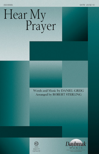 Hear My Prayer : SATB : Robert Sterling : Daniel Greig : Sheet Music : 00249085 : 888680710460