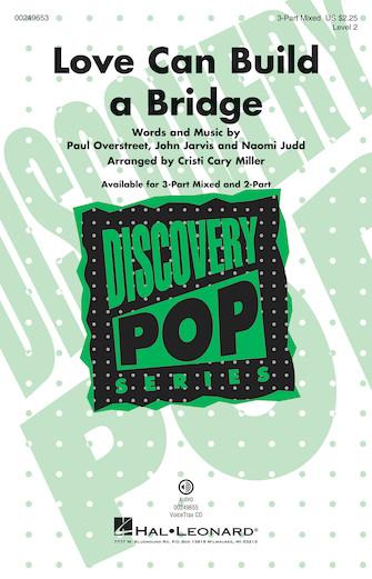 Love Can Build a Bridge : 3-Part : Cristi Cary Miller : Paul Overstreet : Sheet Music : 00249653 : 888680712105