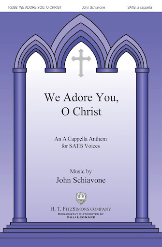 We Adore You, O Christ