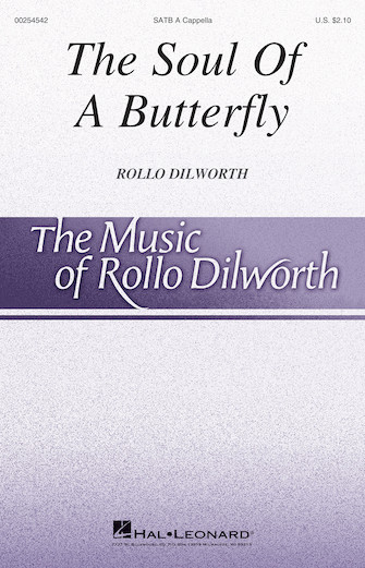 The Soul of a Butterfly : SATB : Rollo Dilworth : Rollo Dilworth : Sheet Music : 00254542 : 888680721572