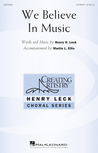 We Believe In Music : SATB : Henry Leck : Henry Leck : Sheet Music : 00254645 : 888680721848