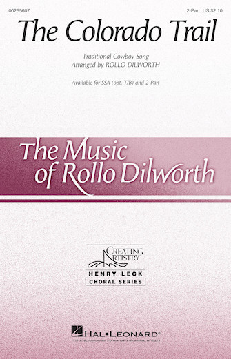 The Colorado Trail : 2-Part : Rollo Dilworth : Sheet Music : 00255607 : 888680722777