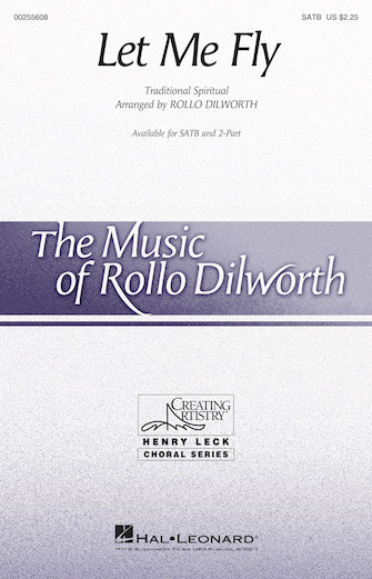 Let Me Fly : SATB : Rollo Dilworth : Sheet Music : 00255608 : 888680722784