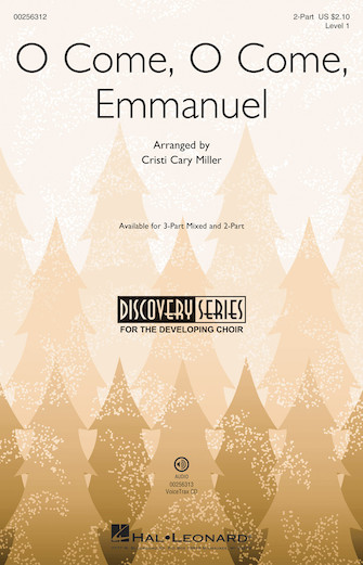 O Come, O Come Emamanuel : 2-Part : Cristi Cary Miller : Sheet Music : 00256312 : 888680723613