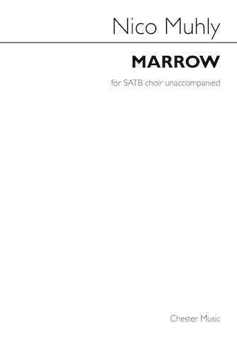 Marrow : SATB : Nico Muhly : Nico Muhly : Sheet Music : 00259459 : 888680747381