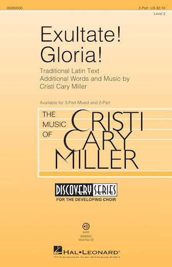 Exultate! Gloria! : 2-Part : Cristi Cary Miller : Cristi Cary Miller : Sheet Music : 00260500 : 888680726881