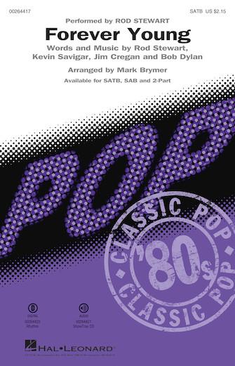 Forever Young : SATB : Mark Brymer : Rod Stewart : Rod Stewart :  1 CD : 00264417 : 888680730512