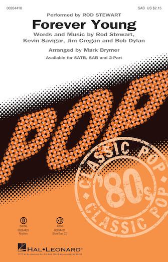 Forever Young : SAB : Mark Brymer : Bob Dylan : Rod Stewart : Sheet Music : 00264418 : 888680730529