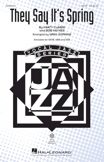 They Say It's Spring : SATB : Greg Jasperse : Bob Haymes : Blossom Dearie : Sheet Music : 00266473 : 888680733025