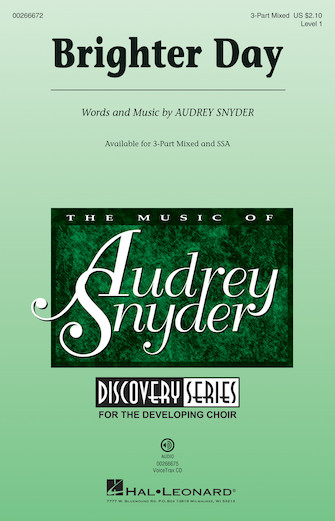 Brighter Day : 3-Part Mixed : Audrey Snyder : Audrey Snyder : Sheet Music : 00266672 : 888680733322