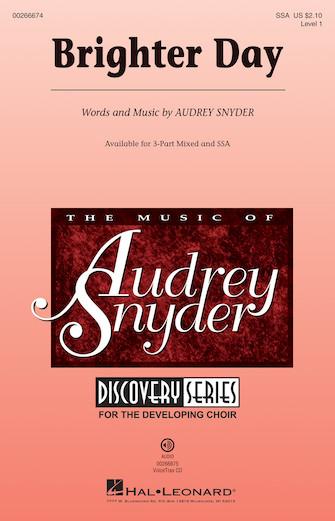 Brighter Day : SSA : Audrey Snyder : Audrey Snyder : Sheet Music : 00266674 : 888680733346