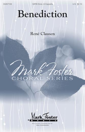 Benediction : SATB : Rene Clausen : Rene Clausen : Sheet Music : 00267159 : 888680733971