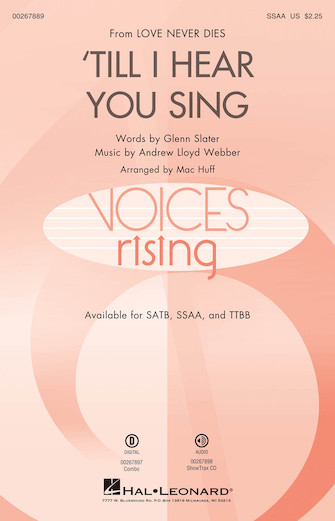 'Til I Hear You Sing : SSAA : Mac Huff : Andrew Lloyd Webber : Love Never Dies : Sheet Music : 00267889 : 888680735388